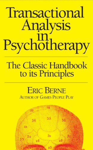 Berne Eric, M.D. Transactional Analysis in Psychotherapy (Берн Э. Трансакци