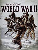 img - for True Stories of World War II (Stories of War) book / textbook / text book