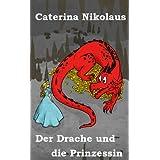 """Der Drache und die Prinzessinvon """"Caterina Nikolaus"""""""