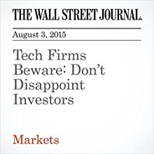 Tech Firms Beware: Don't Disappoint Investors (       UNABRIDGED) by Corrie Driebusch Narrated by Ken Borgers
