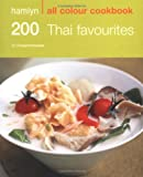 Oi Cheepchaiissara 200 Thai Favourites: Hamlyn All Colour Cookbook