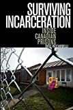 Surviving Incarceration: Inside Canadian Prisons