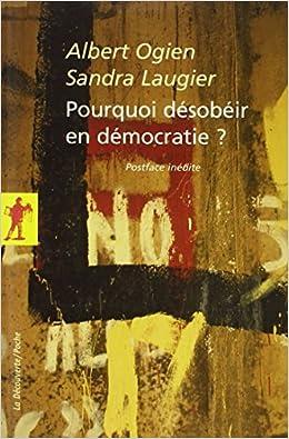 Albert Ogien - Pourquoi désobéir en démocratie