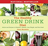 The Healthy Green Drink Diet: Advice and Recipes to Energize, Alkalize, Lose Weight, and Feel Great by Manheim, Jason (2012) Hardcover