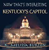 Now That's Interesting: Kentucky's Capitol