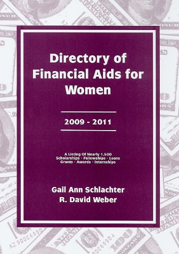 Directory of Financial Aids for Women 2009-2011: A List Of: Scholarships, Fellowships, Loans, Grants, Awards, And Internships Available Primarily Or ... Women (Directory of Financial Aid for Women)