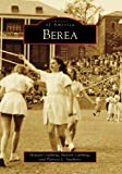img - for Berea, KY (IMG) (Images of America) book / textbook / text book