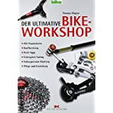"Der ultimative Bike-Workshop: Alle Reparaturen, Kaufberatung, Profi-Tipps, Federgabel-Tuning, Fullsuspension-Wartung, Pflege und Einstellungvon ""Thomas R�gner"""