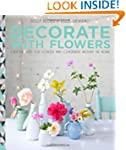 Decorate with Flowers: Creative ideas...