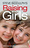 Steve Biddulph's Raising Girls (0007455666) by Biddulph, Steve