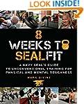 8 Weeks to SEALFIT: A Navy SEAL's Gui...