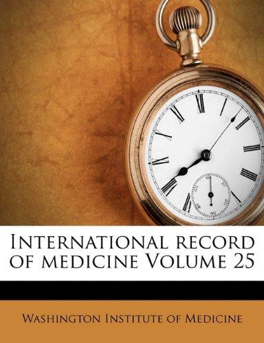 International record of medicine Volume 25