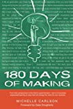 img - for 180 Days of Making: How to incorporate experiential learning in ways that will change the world for your students book / textbook / text book