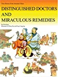 Distinguished Doctors and Miraculous Remedies: True Stories from Ancient China