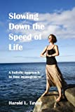 img - for Slowing down the speed of life. A holistic approach to time management book / textbook / text book