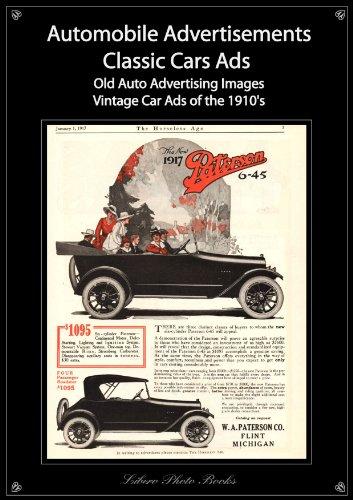 Libero Books - Classic cars ads: Automotive advertisements - Old automobile advertising vintage car ads of the 1910's photo book (Classic cars ads: Automotive advertisements ... automobile advertising & vintage car ads)