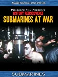 History Rediscovered: Submarines at War
