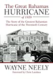The Great Bahamas Hurricane of 1929: The Story of the Greatest Bahamian Hurricane of the Twentieth Century