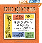 Kid Quotes 2013 Wall Calendar- Funny...