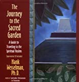 Journey to the Sacred Garden: A Guide to Traveling in the Spiritual Realms