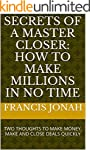 SECRETS OF A MASTER CLOSER: HOW TO MA...