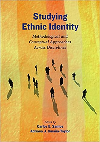 Studying Ethnic Identity: Methodological and Conceptual Approaches Across Disciplines