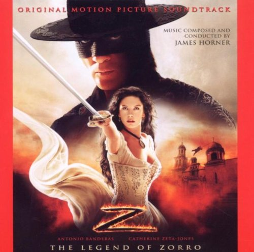 The Legend of Zorro [Original Motion Picture Soundtrack] by James Horner