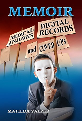 Memoir: Medical Injuries, Digital Records And Cover-Ups