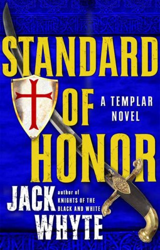 Standard of Honor (Templar Trilogy), Jack Whyte