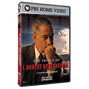 American Experience: The Trials of J. Robert Oppenheimer