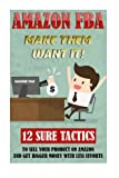 img - for Amazon FBA: Make Them Want It! 12 Sure Tactics To Sell Your Product On Amazon And Get Bigger Money With Less Efforts: (Amazon fba books, amazon fba ... private label, make money online) (Volume 1) book / textbook / text book