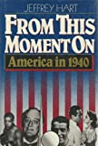 img - for From This Moment On: America in 1940 book / textbook / text book