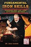 img - for Fundamental Iron Skills: Tempering Body and Limbs with Ancient Methods book / textbook / text book