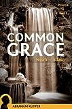 Common Grace, Volume 1 Part 1