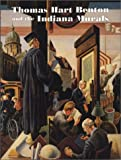 img - for Thomas Hart Benton and the Indiana Murals book / textbook / text book