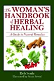 The Womans Handbook of Healing Herbs