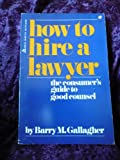 img - for How to hire a lawyer: The consumer's guide to good counsel book / textbook / text book
