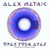 Open Your Eyespar Alex Metric