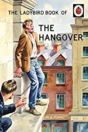 The Ladybird Book of the Hangover (Ladybird Books for Grown-Ups)