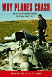 img - for Why Planes Crash: An Accident Investigator's Fight for Safe Skies book / textbook / text book