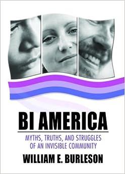 Amazon.com: Bi America: Myths, Truths, and Struggles of an ...