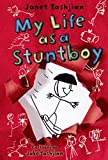 My Life as a Stuntboy (1250010381) by Tashjian, Janet