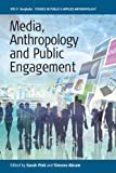 img - for Media, Anthropology and Public Engagement (Studies in Public and Applied Anthropology) book / textbook / text book