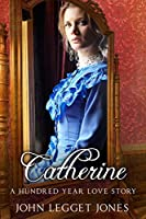 Catherine - A Hundred Year Love Story