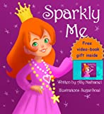 Children Storybook-Sparkly Me (Girls Empowerment & Self Esteem storybook Level 1 and 2 Reading Books ( Books For Toddlers 2 Years Old & Up))
