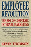 img - for The Employee Revolution: Rise of Corporate Internal Marketing book / textbook / text book