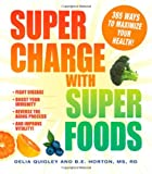 img - for Supercharge with Superfoods: 365 Ways to Maximize Your Health! book / textbook / text book