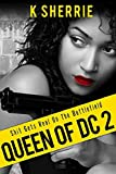 Queen of DC 2: Shit Gets Real On The Battlefield
