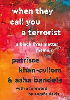 Book Cover: When They Call You a Terrorist: A Black Lives Matter Memoir