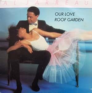 Our Love Roof Garden Al Jarreau 12 Music